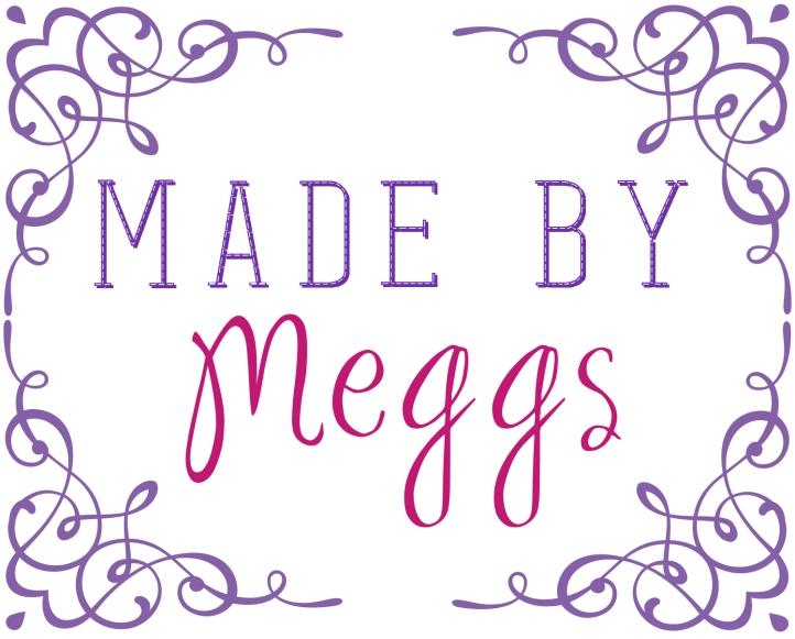 Visit MADEBYMEGGS DOT  COM