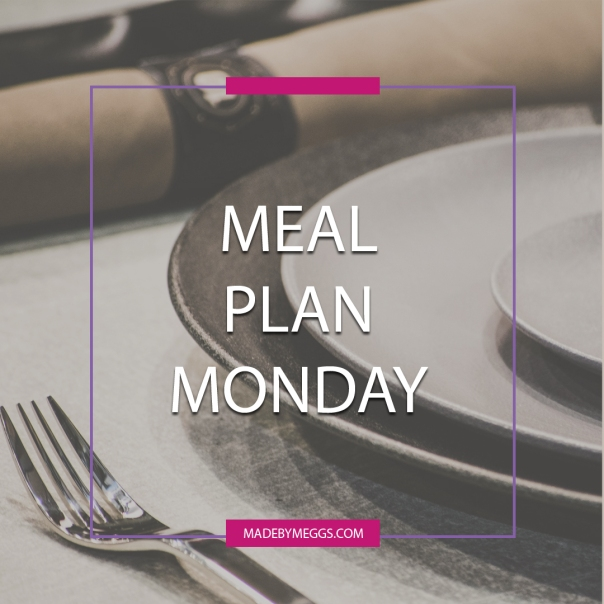 meal-plan-monday-at-madebymeggsdotcom